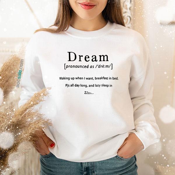 Dream Pronounced Sweatshirt